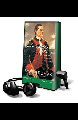 John Paul Jones: Sailor, Hero, Father of the American Navy [With Earbuds]