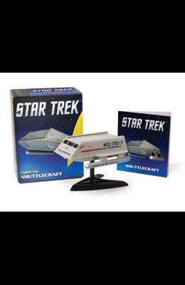 Star Trek: Light-Up Shuttlecraft [With 32 Page Book and Light Up Shuttlecraft]