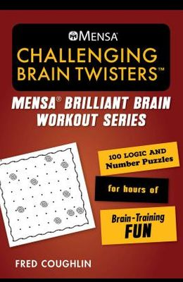 Mensa(r) Aarp(r) Challenging Brain Twisters: 100 Logic and Number Puzzles