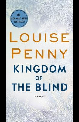 Kingdom of the Blind: A Chief Inspector Gamache Novel