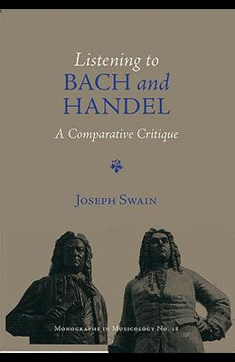 Listening to Bach and Handel: A Comparative Critique