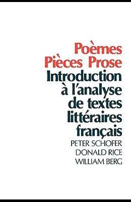 Poemes, Pieces, Prose: Introduction a l'Analyse de Textes Litteraires Francais