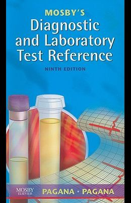 Mosby's Diagnostic and Laboratory Test Reference, 9e (Mosby's Diagnostic & Laboratory Test Reference)