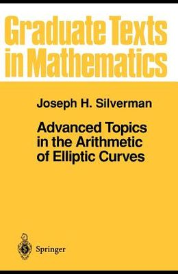 Advanced Topics in the Arithmetic of Elliptic Curves