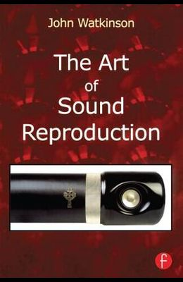 The Art of Sound Reproduction