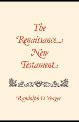 The Renaissance New Testament: John 7:1-10:42, Mark 9:9-10:1, Luke 9:37-15: