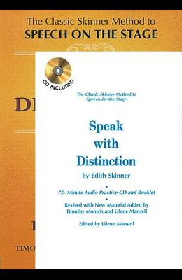 Speak with Distinction: The Classic Skinner Method to Speech on the Stage [With Cassette]