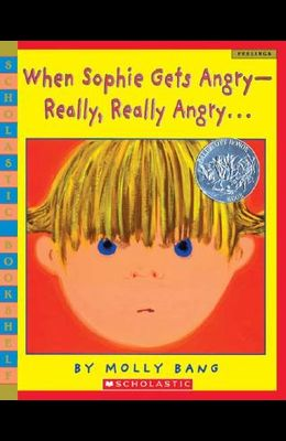 When Sophie Gets Angry--Really, Really Angry (Scholastic Bookshelf)