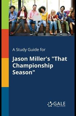 A Study Guide for Jason Miller's That Championship Season