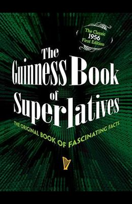 The Guinness Book of Superlatives: The Original Book of Fascinating Facts