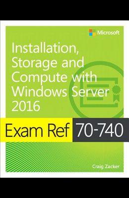 Exam Ref 70-740 Installation, Storage and Compute with Windows Server 2016