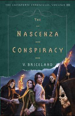 The Nascenza Conspiracy: The Cassaforte Chronicles: Volume III