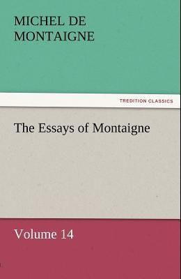 The Essays of Montaigne - Volume 14
