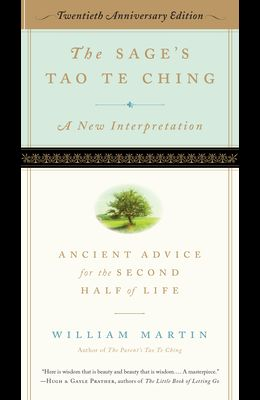 The Sage's Tao Te Ching, 20th Anniversary Edition: Ancient Advice for the Second Half of Life