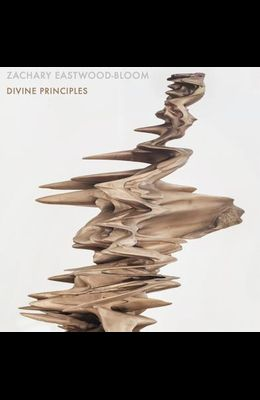 Zachary Eastwood-Bloom: Divine Principles
