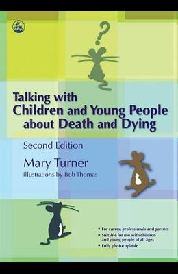 Talking with Children and Young People about Death and Dying: Second Edition
