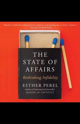 The State of Affairs Lib/E: Rethinking Infidelity