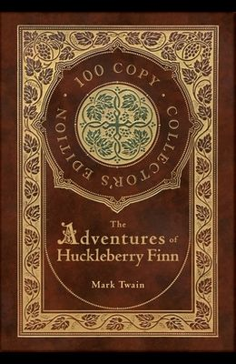 The Adventures of Huckleberry Finn (100 Copy Collector's Edition)