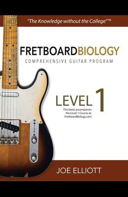 Fretboard Biology Comprehensive Guitar Program - Level 1