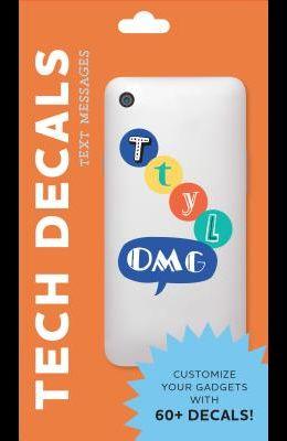 Text Messages: Tech Decals