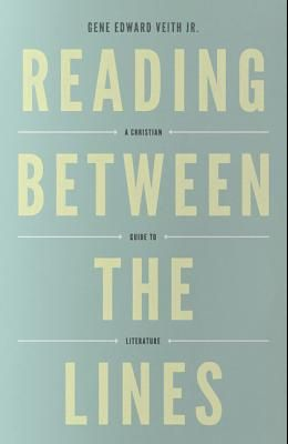 Reading Between the Lines (Redesign): A Christian Guide to Literature