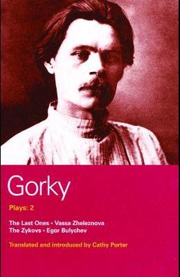 Gorky Plays: 2: The Last Ones, Vassa Zheleznova, the Zykovs, Egor Bulychev