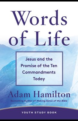 Words of Life Youth Study Book: Jesus and the Promise of the Ten Commandments Today