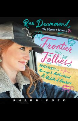 Frontier Follies CD: Adventures in Marriage and Motherhood in the Middle of Nowhere