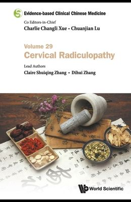 Evidence-Based Clinical Chinese Medicine - Volume 29: Cervical Radiculopathy