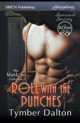 Roll with the Punches [Suncoast Society] (Siren Publishing Sensations Manlove)