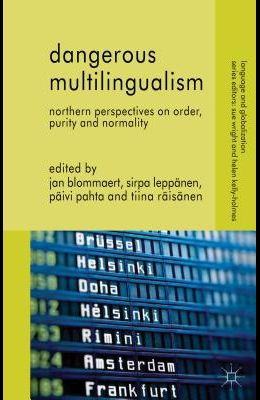 Dangerous Multilingualism: Northern Perspectives on Order, Purity and Normality