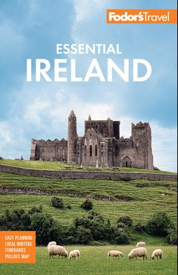 Fodor's Essential Ireland 2021: With Belfast and Northern Ireland