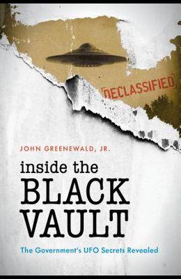 Inside the Black Vault: The Government's UFO Secrets Revealed
