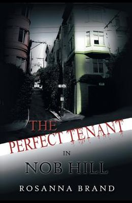 The Perfect Tenant: In Nob Hill