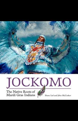 Jockomo: The Native Roots of Mardi Gras Indians
