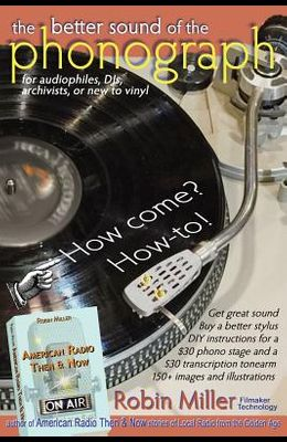 The Better Sound of the Phonograph: How come? How-to!