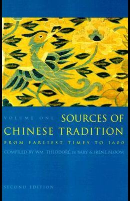 Sources of Chinese Tradition: From Earliest Times to 1600