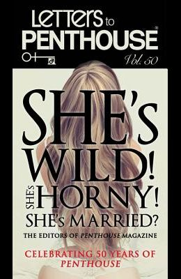 Letters to Penthouse L: She's Wild! She's Horny! She's Married?