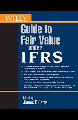 Wiley Guide to Fair Value Under Ifrs: International Financial Reporting Standards