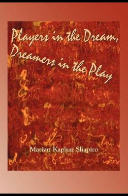 Players in the Dream, Dreamers in the Play