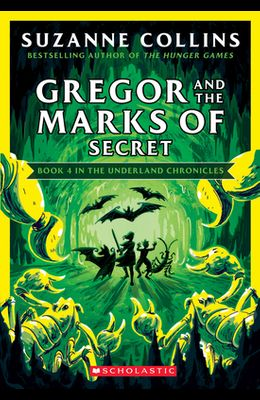 Gregor and the Marks of Secret (the Underland Chronicles #4: New Edition), Volume 4