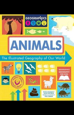 Animals: The Illustrated Geography of Our World