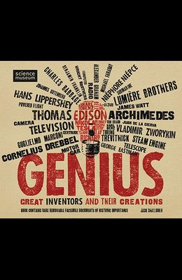 Genius: Great Inventors and Their Creations [With 20 Rare and Removable Facsimile Documents]