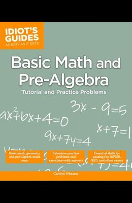Basic Math and Pre-Algebra: Tutorial and Practice Problems