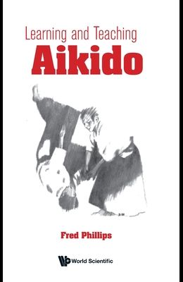 Learning and Teaching Aikido