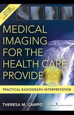 Medical Imaging for the Health Care Provider: Practical Radiograph Interpretation