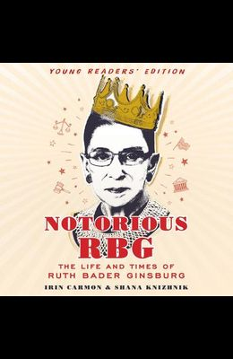 Notorious Rbg Young Readers' Edition Lib/E: The Life and Times of Ruth Bader Ginsburg