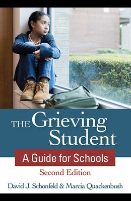 The Grieving Student: A Guide for Schools