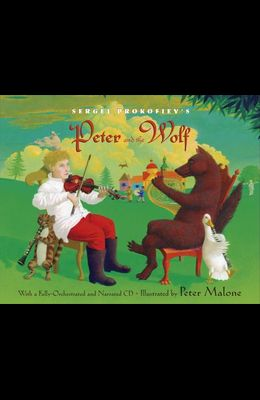 Sergei Prokofiev's Peter and the Wolf [With CD (Audio)]
