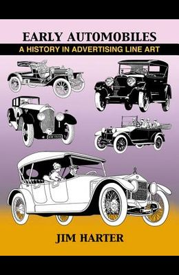 Early Automobiles: A History in Advertising Line Art, 1890-1930